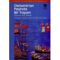 Osmanlı'nın Peşinde Bir Yaşam