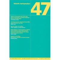 Felsefe Tartışmaları 47