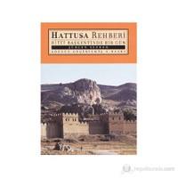 Hattuşa Rehberi - (Hitit Başkentinde Bir Gün)
