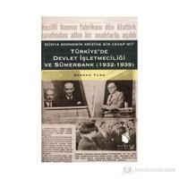 Türkiye'de Devlet İşletmeciliği ve Sümerbank - (Dünya Ekonomik Krizine Bir Cevap mı? 1932-1939)