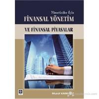 Yöneticiler İçin Finasal Yönetim ve Finansal Piyasalar - Murat Kaykusuz