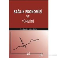 Sağlık Ekonomisi Ve Yönetimi-Erdinç Ünal