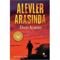 Alevler Arasında - David Almond