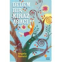 Dedem Bir Kiraz Ağacı - Angela Nanetti