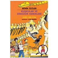Minik İzciler - Kuşkular Ve Dinozor Kemikleri - Judy Delton