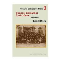Türkiye Üniversite Tarihi 1 - Osmanlı Döneminde Darülfünun - Emre Dölen