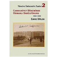 Türkiye Üniversite Tarihi 2 - Cumhuriyet Döneminde Osmanlı Darülfünun'u (1922-1933)