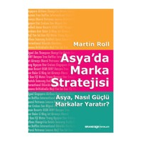Asya'da Marka Stratejisi - Asya, Nasıl Güçlü Markalar Yaratır?