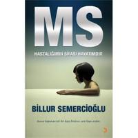 Ms Hastalığımın Şifası Hayatımdır-Billur Semercioğlu