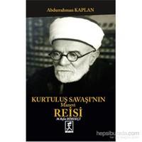 Kurtuluş Savaşı'nın Manevi Reisi - Mehmet Rıfat Börekçi