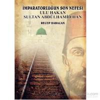 İmparatorluğun Son Nefesi - Ulu Hakan Sultan Abdülhamid Han - Recep Babacan