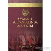 Osmanlı Sultanlarında Aşk-I Nebi