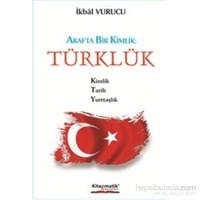 Türklük-Arafta Bir Kimlik-İkbal Vurucu