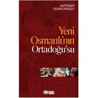 Yeni Osmanlı'Nın Ortadoğu'Su-Alptekin Dursunoğlu
