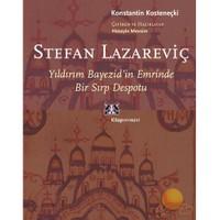 Stefan Lazareviç – Yıldırım Bayezid'in Emrinde Bir Sıpr Despotu