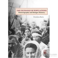 The Exchange Of Populations - Historiography And Refugee Memory-Evangelia Balta