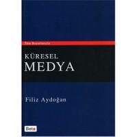 Küresel Medya - Filiz Aydoğan