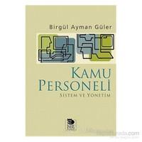 Kamu Personeli Sistem Ve Yönetim-Birgül Ayman Güler