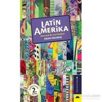 Latin Amerika - Alternatif Bir Gezi Rehberi - Okan Okumuş