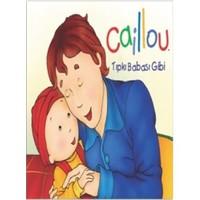Caillou Tıpkı Babası