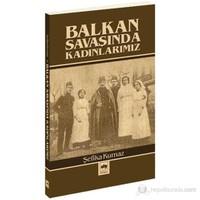 Balkan Savaşında Kadınlarımız-Şefika Kurnaz