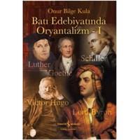 Batı Edebiyatında Oryantalizm I - Onur Bilge Kula