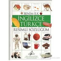 Benim İlk İngilizce-Türkçe Resimli Sözlüğüm