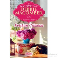 Pelikan Çıkmazı - Debbie Macomber