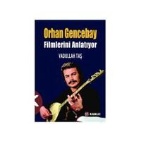 Orhan Gencebay Filmlerini Anlatıyor