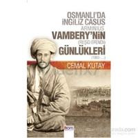 Vambery'Nin Günlükleri - Osmanlı'Da İngliz Casus-Cemal Kutay