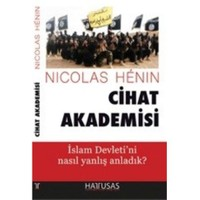 Cihat Akademisi: İslam Devletini Nasıl Yanlış Anladık-Nicolas Henin