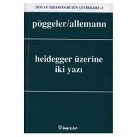Heidegger Üzerine İki Yazı
