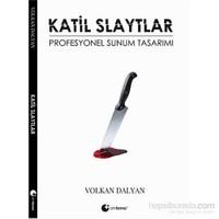 Katil Slaytlar - Profesyonel Sunum Tasarımı-Volkan Dalyan