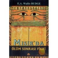 Mısır'Da Ölüm Sonrası Fikri-E.A. Wallis Budge