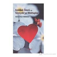 Kelebek Ömrü Ve Süveyda'Ya Mektuplar-Mehmet Nuri Parmaksız