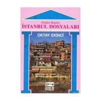 İstanbul Dosyaları-Oktay Ekinci