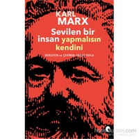 Sevilen Bir İnsan Yapmalısın Kendini-Karl Marx