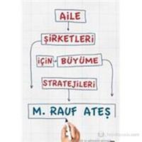 Aile Şirketleri İçin Büyüme Stratejileri-M. Rauf Ateş