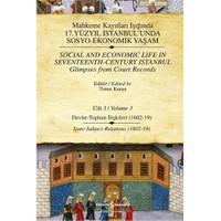 Mahkeme Kayıtları Işığında 17.Yüzyıl İstanbul'unda Sosyo-Ekonomik Yaşam - Cilt 3
