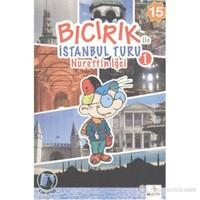 Bıcırık İle İstanbul Turu 1-Nurettin İğci