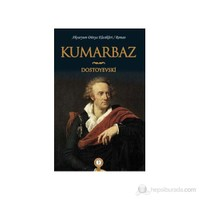 Kumarbaz-Fyodor Mihayloviç Dostoyevski