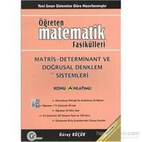 Gür Öğreten Matematik Fasikülleri Matris Determinant Ve Doğrusal Denklem Sistemleri Konu Anlatımlı-Güray Küçük