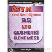Gür LYS Ösym Tarzı Yeni Nesil Öğreten Geometri 25 Denemesi