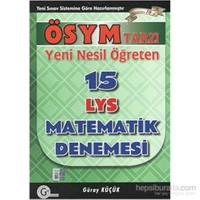 Gür LYS Ösym Tarzı Yeni Nesil Öğreten Matematik 15li Denemesi