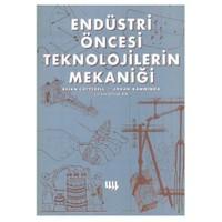 Endüstri Öncesi Teknolojilerin Mekaniği