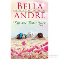 Kalbimde Bahar Telaşı - Bella Andre