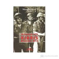 20 Temmuz 1974 Kıbrıs Bitmeyen Gece-Muzaffer Sever