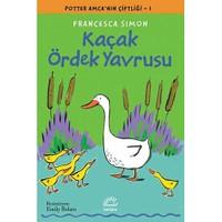 Kaçak Ördek Yavrusu Potter Amca'Nın Çiftliği 1-Francesca Simon