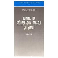OSMANLI'DA ÇAĞDAŞLAŞMA - TAASSUP ÇATIŞMASI / 2 CİLT