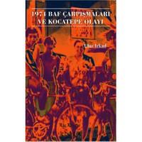 1974 Baf Çarpışmaları ve Kocatepe Olayı - Ulus Irkad